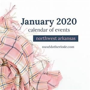 Month Calendars 2020 January 2020 Northwest Arkansas Calendar Of Events