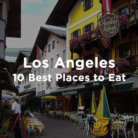 10 Best Places To Eat In Los Angeles