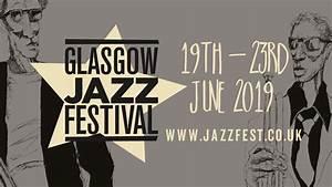 The 33rd Glasgow Jazz Festival 2019 - Glasgow West End