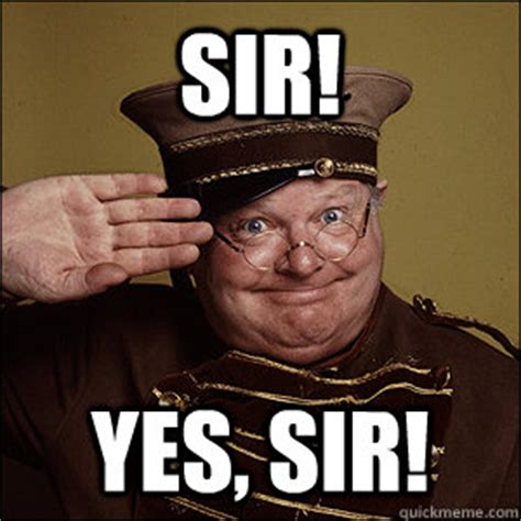 Yes Meme Picture - sir yes sir memes quickmeme