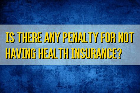 The health insurance industry remains an essential part of the us economy. Is-there-any-Penalty-for-not-having-Health-Insurance ⋆ RefundTalk.com