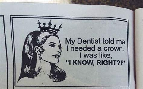 Dentist Crown Meme - 17 funny pics memes to medicate your humor bone team jimmy joe
