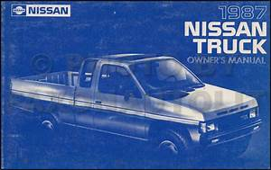 1987 Nissan Pickup Truck Only Owners Manual Owner Guide