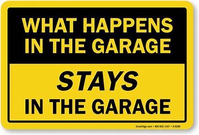 Garage Sign Happens Signs Funny Stays Cave
