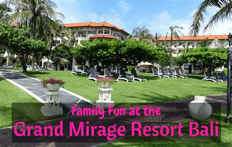 family fun   grand mirage resort thalasso bali