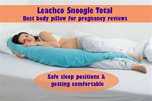 Leachco snoogle total best body pillow for pregnancy for Best pillow for all positions