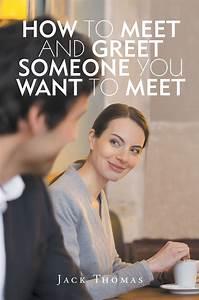 Jack Thomas U2019s First Book  U201chow To Meet And Greet Someone