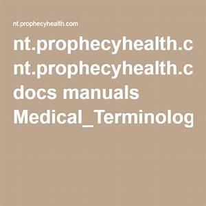 Nt Prophecyhealth Com Docs Manuals Medical Terminology