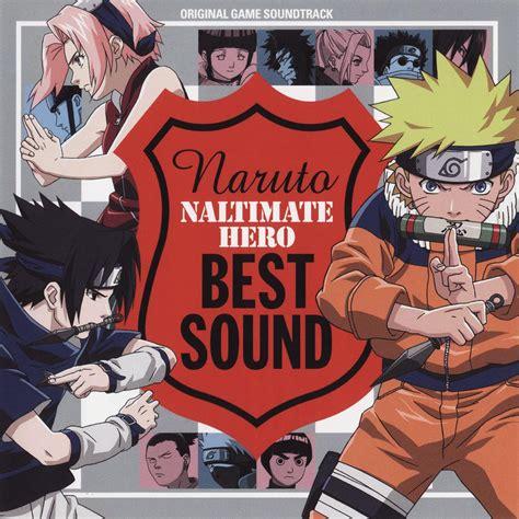 Naruto Naltimate Hero Best Sound Soundtrack From Naruto