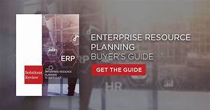 All New Erp Buyer U0026 39 S Guide And Top 24 Vendor Profiles