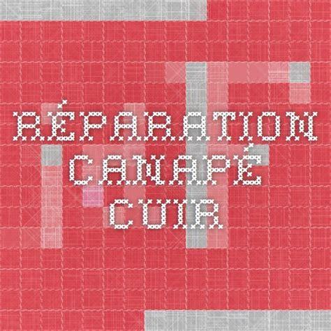 réparer canapé cuir déchiré reparation canape cuir dechire 28 images r 201