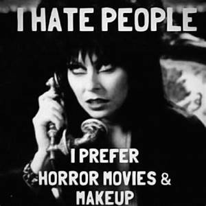 love horror movies because quotes - Google Search | The ...