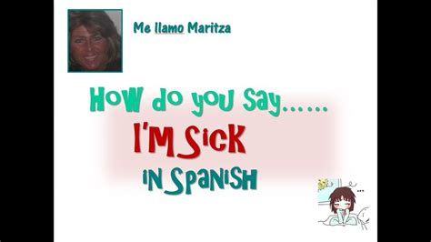 Describing your bedroom in spanish and its objects now that we know how to say a few common bedroom objects in spanish, it is time to use them for describing your bedroom in spanish. How Do You Say 'I'm Sick' In Spanish- Estoy Enfermo - YouTube