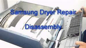 Samsung Dryer Repair - How To Disassemble