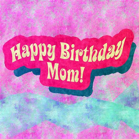 60 Happy Birthday Wishes To Mom  Wishes Album