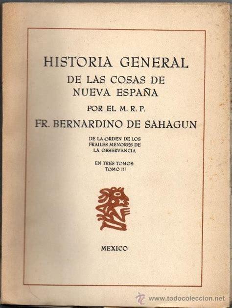 historia general de las cosas de nueva espa 241 a b comprar libros de historia antigua en