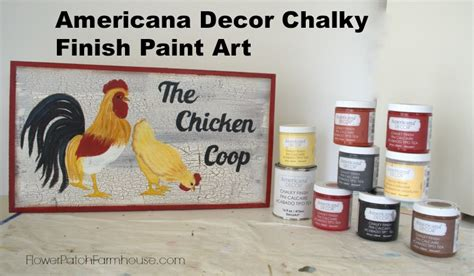 Americana Decor Chalky Finish Paint Tutorial by Chicken With Chalk Paint Flower Patch Farmhouse