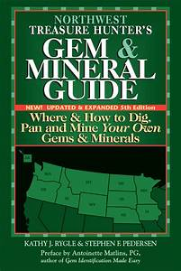 Northwest Treasure Hunter U0026 39 S Gem And Mineral Guide  5th Edition  By Kathy J  Rygle  Stephen F
