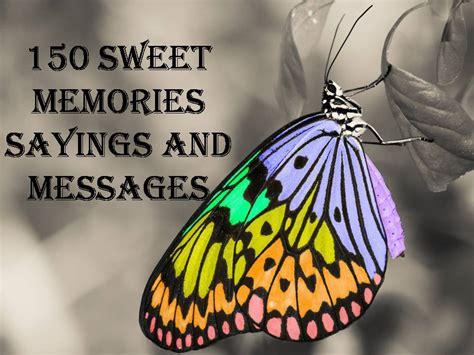 sweet memories sayings  messages