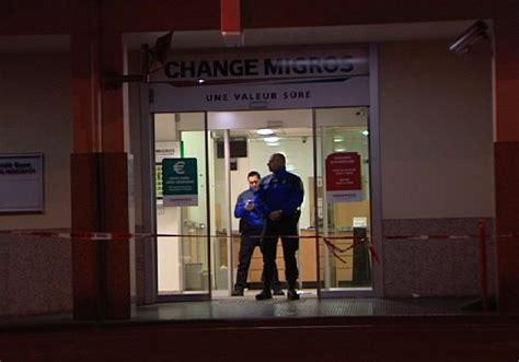 bureau de change migros braquage au bureau de change migros de thônex rts ch