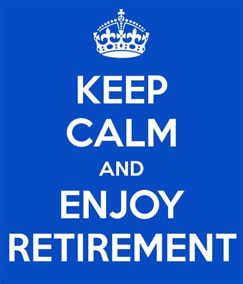 Keep Calm Retirement Quotes