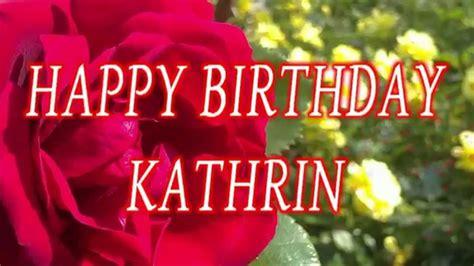 happy birthday kathrin geburtstagsgruesse youtube