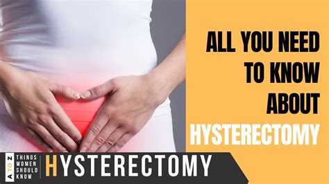 Hysterectomy - All You Need To Know - What Is A ...