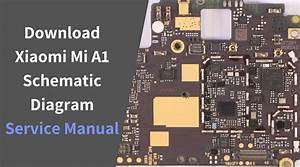 Download Xiaomi Mi A1 Schematic Diagram