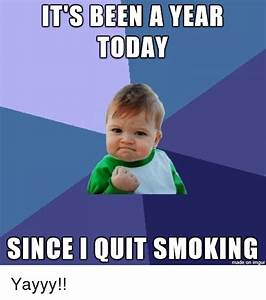 IT'S BEEN a YEAR TODAY SINCE I QUIT SMOKING Made on Imgur ...