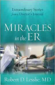 miracles   er extraordinary stories   doctors