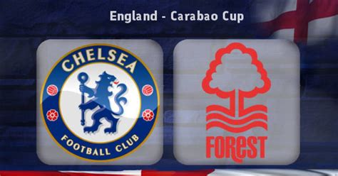 Carabao Cup - Chelsea vs Nottingham Forest: Preview, Team ...