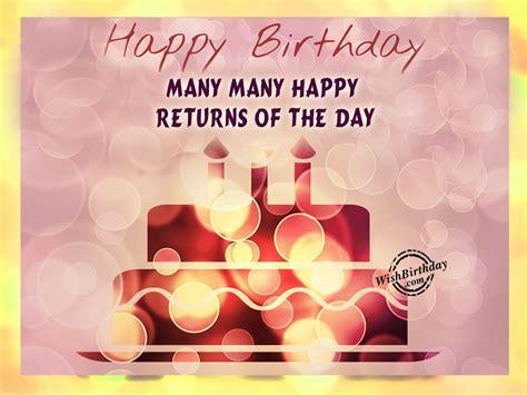 Many Happy Returns happy birthday many many happy returns of the day