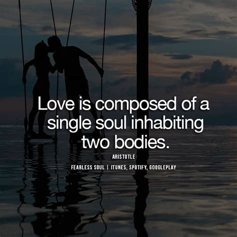 Love Is Composed of a Single Soul Inhabiting