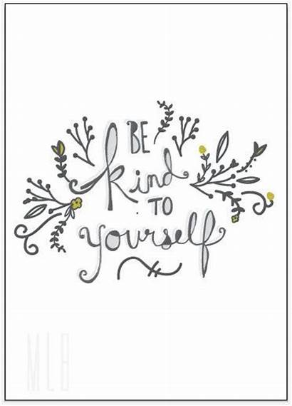 Kind Yourself Quotes Tattoo Coloring Care Take