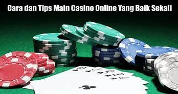 Cara Bermain Casino Online Yang Benar