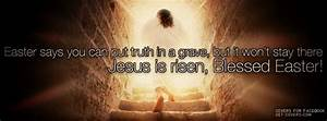 Jesus Is Risen Blessed Easter - Facebook Covers from Get ...