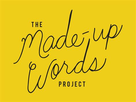 what is a word made up of four letters the made up words project is going to be a book 25555 | Made Up Words Project Logo