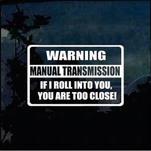 Warning Manual Transmission Window Decal Sticker  U2013 Custom