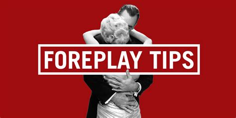 35 Foreplay Tips To Blow His Mind