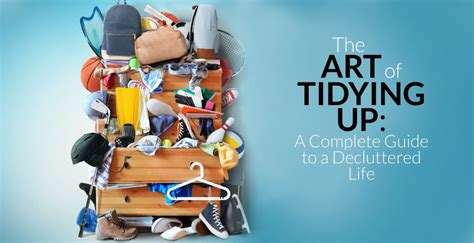 art  tidying   complete guide   decluttered life