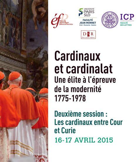 colloque international cardinaux et cardinalat 224 l 233 preuve de la modernit 233 carnet de l
