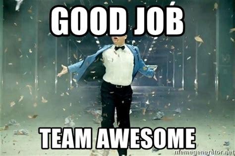 Good Job Meme - awesome job team www pixshark com images galleries with a bite