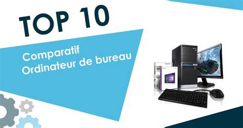 meilleurs ordinateurs de bureau meilleur ordinateur de bureau 2018 top 10 et comparatif