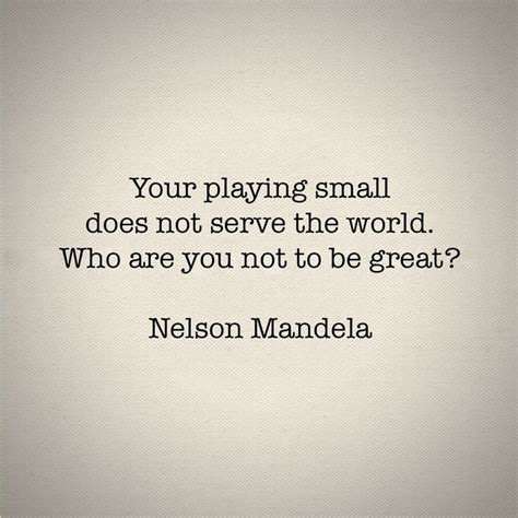 mandela quote  playing small   serve