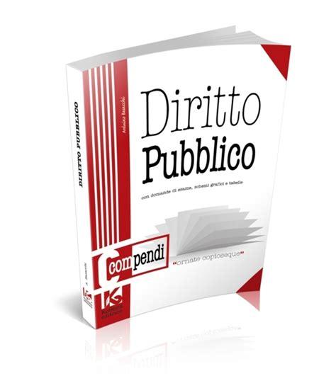 Dispense Diritto Pubblico by Compendio Di Diritto Pubblico Con Schemi E Domande D Esame