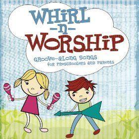 whirl n worship preschool praise songs stuff 955 | 4c6c21a6975cdc656979eb3959cf744b
