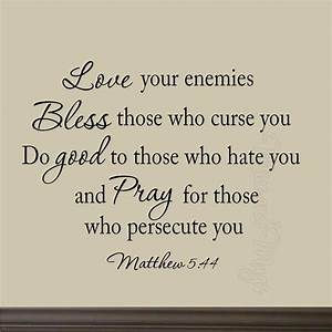 Love Your Enemies Matthew 5:44 Wall Decal Christian Wall