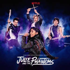 Julie and the Phantoms: Music from the Netflix Original ...
