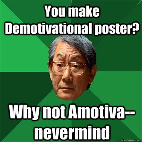Meme Poster Maker - you make demotivational poster why not amotiva nevermind high expectations asian father