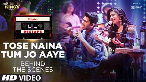 Tose Naina /tum Jo Aaye (behind The Scenes) L T-series